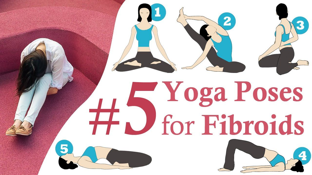 Top 5 Yoga Poses to Shrink Uterine Fibroids Naturally | lady