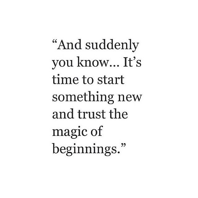 To New Beginningsout With The Old N In With The New