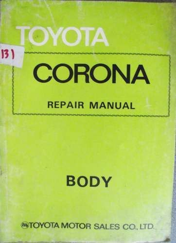 toyota corona repair manual body 1975 98109 jacks workshop manuals rh pinterest com toyota corolla repair manual online toyota corolla repair manual blog book