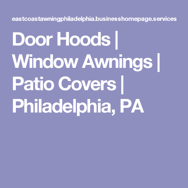 Door Hoods | Window Awnings | Patio Covers | Philadelphia ...