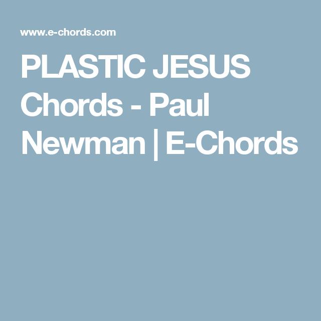 Plastic Jesus Chords Paul Newman E Chords Uke Happiness