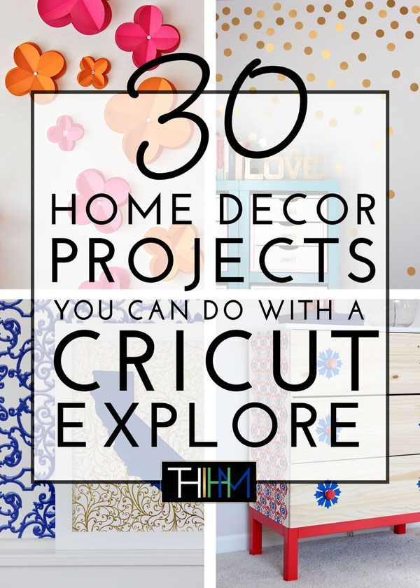 30 Home Decor Projects You Can Make With a Cricut Explore | The Homes I Have Made