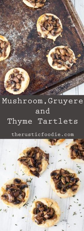 Mushroom, Gruyere, and Thyme Tartlets - A simple and fun mushroom tartlet recipe topped with gruyere cheese and thyme. A perfect appetizer for any holiday get together.