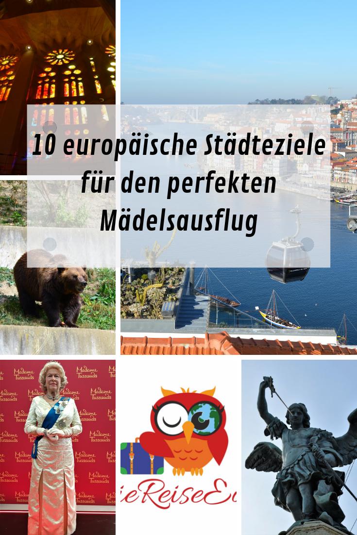 10 Europaische Stadtereise Ziele Fur Freundinnen Mit Bildern Stadtereisen Madels Ausflug Reisen