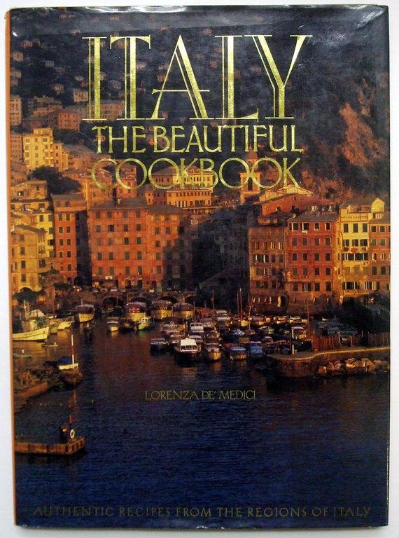 Italy The Beautiful Cookbook Large Coffee Table Book Cookbook