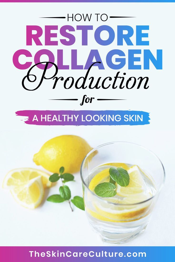 How To Restore And Support Collagen Production Col