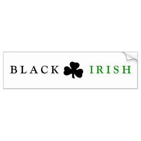 The black irish bumper sticker