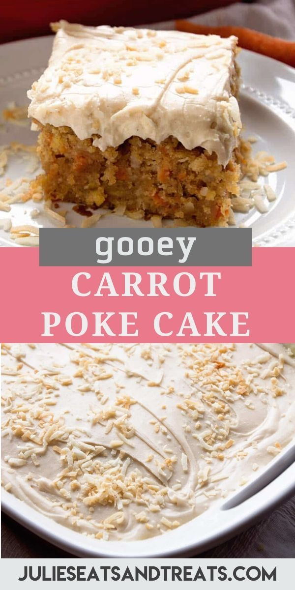 Looking For A New Twist On Carrot Cake This Delicious Gooey Cinnamon Carrot Poke Cake Is Loaded With Carrots Coconut And Pineapple Then Topped With A Butterm In 2020