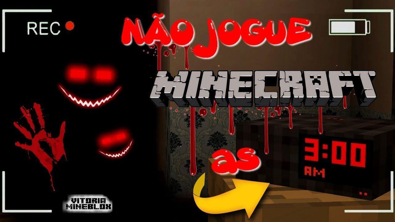 Nao Jogue Minecraft As 3 00 Da Manha Vitoria Mineblox