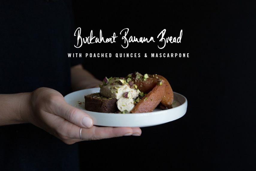 Buckwheat Banana Bread with Poached Quinces & Mascarpone