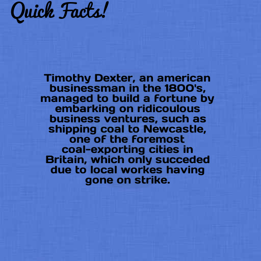 Quick Fact Timothy Dexter An American Businessman In The 1800s Managed To Business Man Facts Business Venture