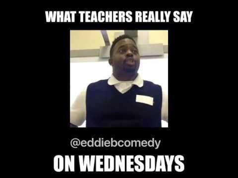 What Teachers Really Say On Wednesdays Youtube Teaching Humor Teacher Memes Teacher Humor
