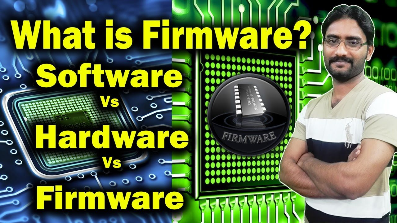 What is Firmware? | What is the Difference Between Software Hardware and...