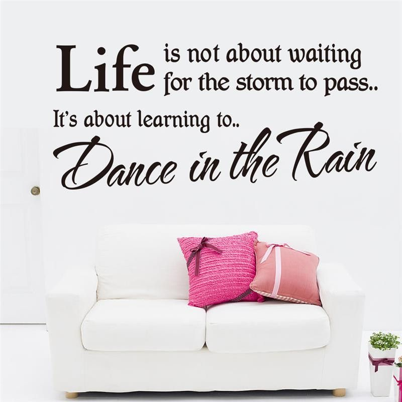 Life inspirational Quote Wall sticker - Dance in the rain