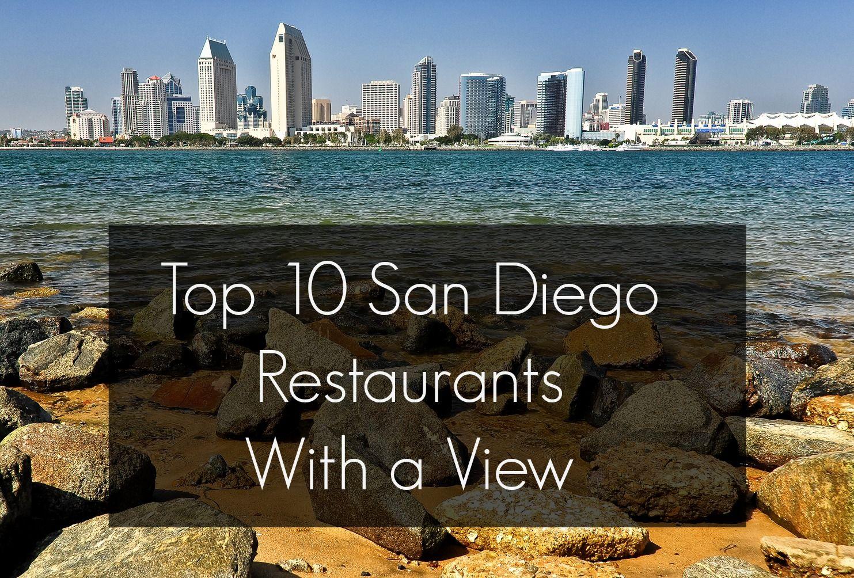 Best Restaurants In San Diego With A View San Diego San Diego