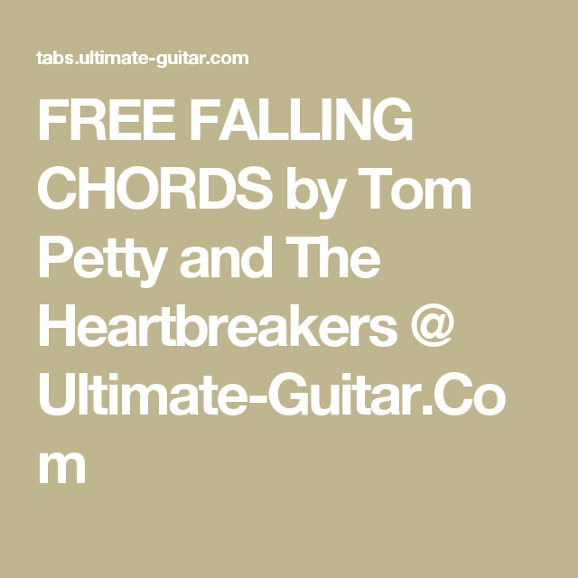 FREE FALLING CHORDS by Tom Petty and The Heartbreakers @ Ultimate ...