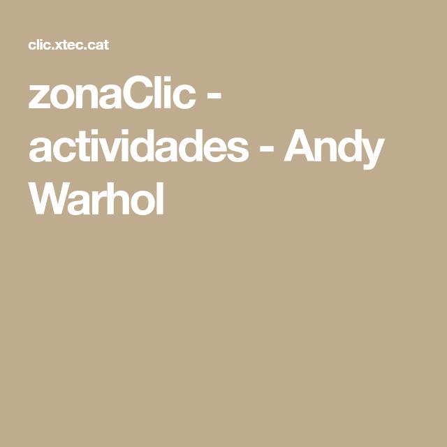 zonaClic - actividades - Andy Warhol