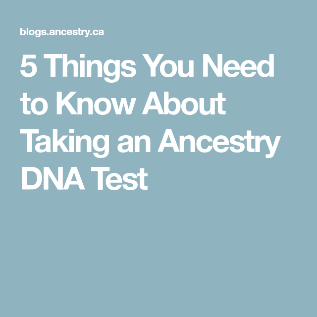 The Genetic Makeup Of An Organism Unique 5 Things You Need To Know About Taking An Ancestry Dna Test  Dna 2018