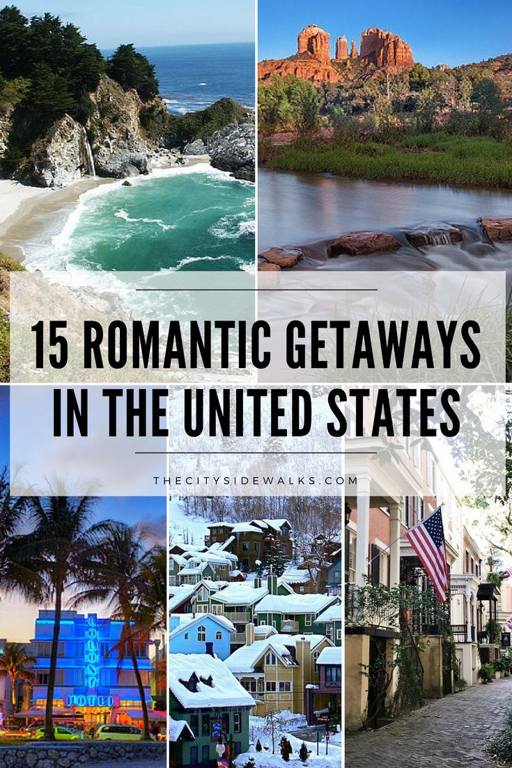 15 Romantic Getaways in the U.S. — The City Sidewa
