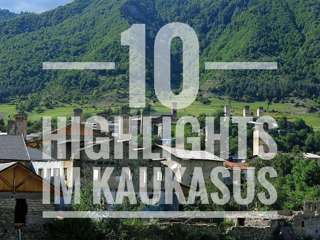 10 Highlights Einer Reise Durch Den Kaukasus Wasgesternwar Com Reisen Reiseziele Highlights