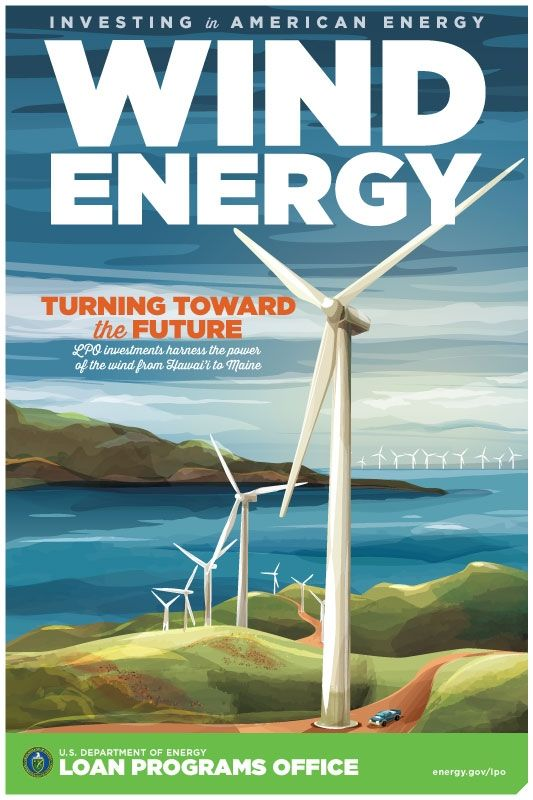 Inspired By Iconic New Deal Era Posters The Energy Department S Loan Programs Office Created Its Own Poster Series To Wind Energy Energy Projects Green Energy