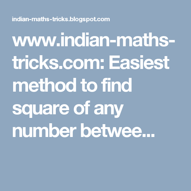 www.indian-maths-tricks.com: Easiest method to find square of any ...