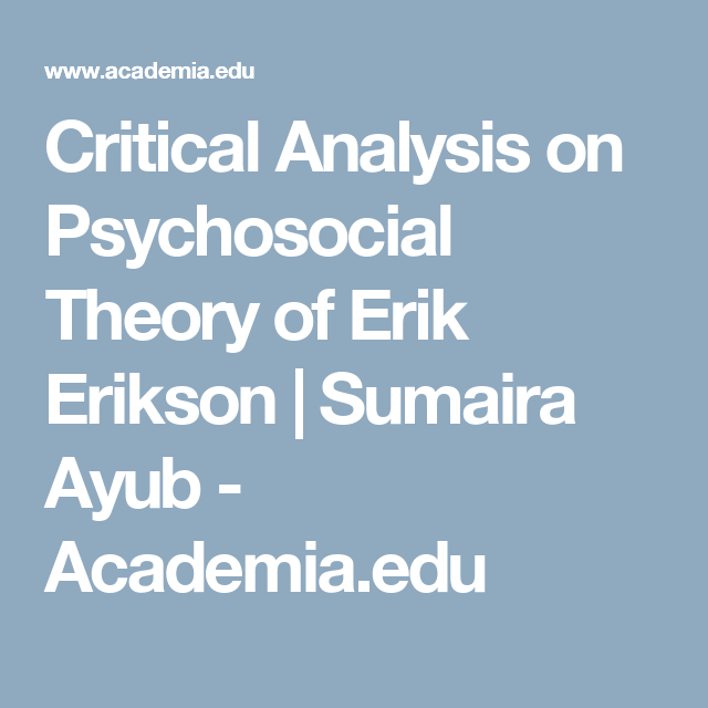 Critical Analysis On Psychosocial Theory Of Erik Erikson  Sumaira