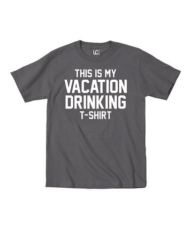This Charcoal 'This Is My Vacation Drinking T-Shirt' Tee is perfect! #zulilyfinds