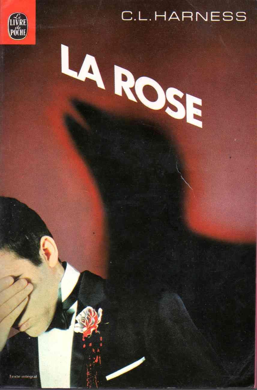 Publication: La rose Authors: Charles L. Harness Year: 1980-00-00 ISBN: 2-253-02434-1 [978-2-253-02434-7] Publisher: Le Livre de Poche Pub. Series: Le Livre de Poche - Science Fiction Pub. Series #: 7055  Cover: Gérard Ruffin