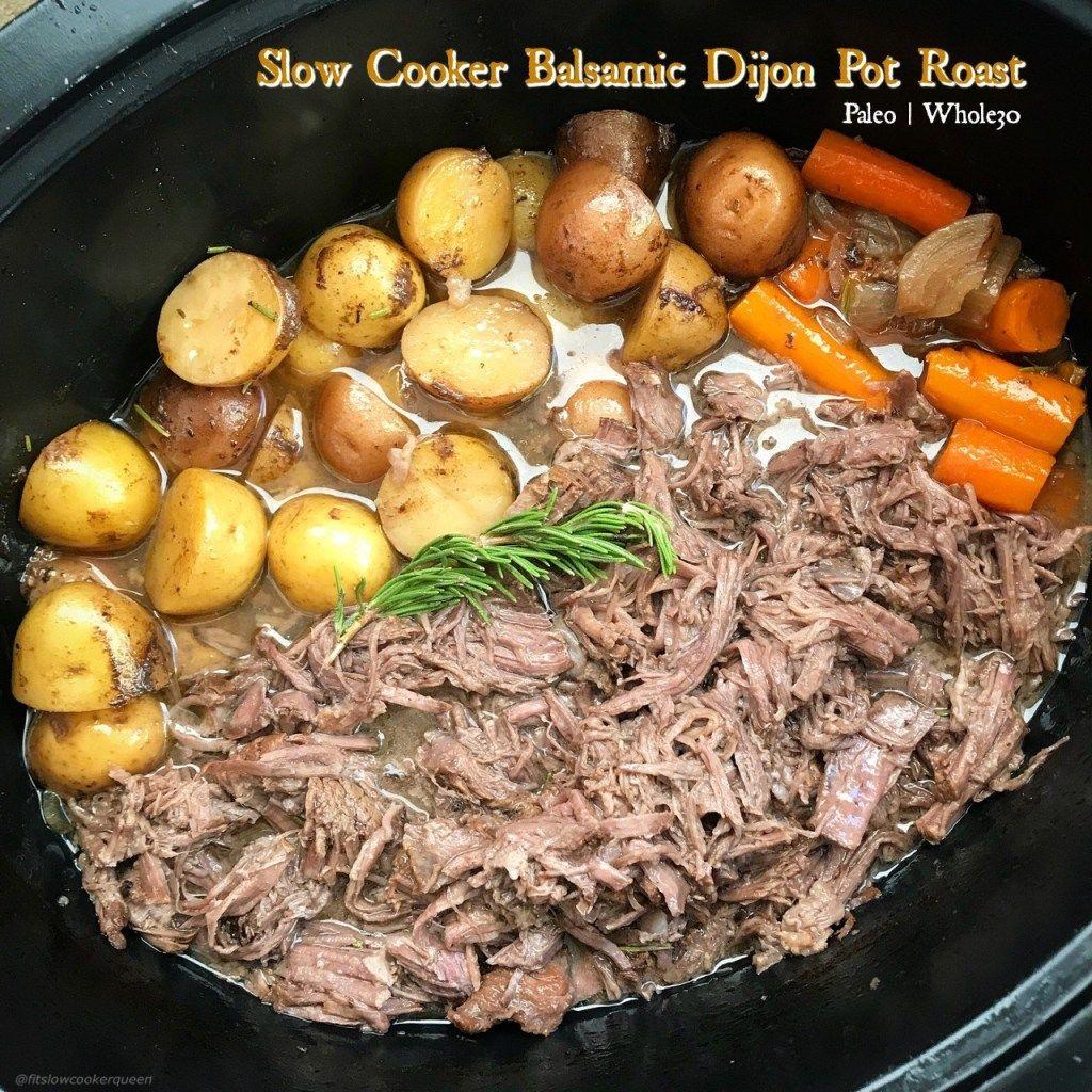 Slow Cooker Balsamic Dijon Pot Roast (Paleo,Whole30) - Fit Slow Cooker Queen