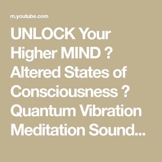 UNLOCK Your Higher MIND ❖ Altered States of Consciousness