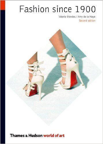 Fashion Since 1900 (Second Edition) (World of Art): Valerie Mendes, Amy de la Haye: 9780500204023: Amazon.com: Books