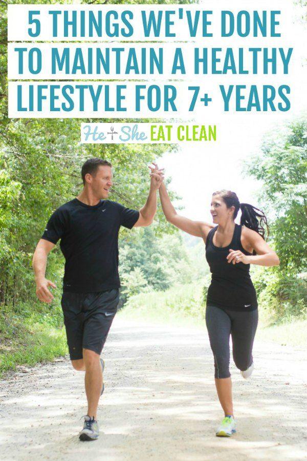5 Dinge, die wir getan haben, um über 7 Jahre lang einen gesunden Lebensstil aufrechtzuerhalten   – Clean Eating Lifestyle