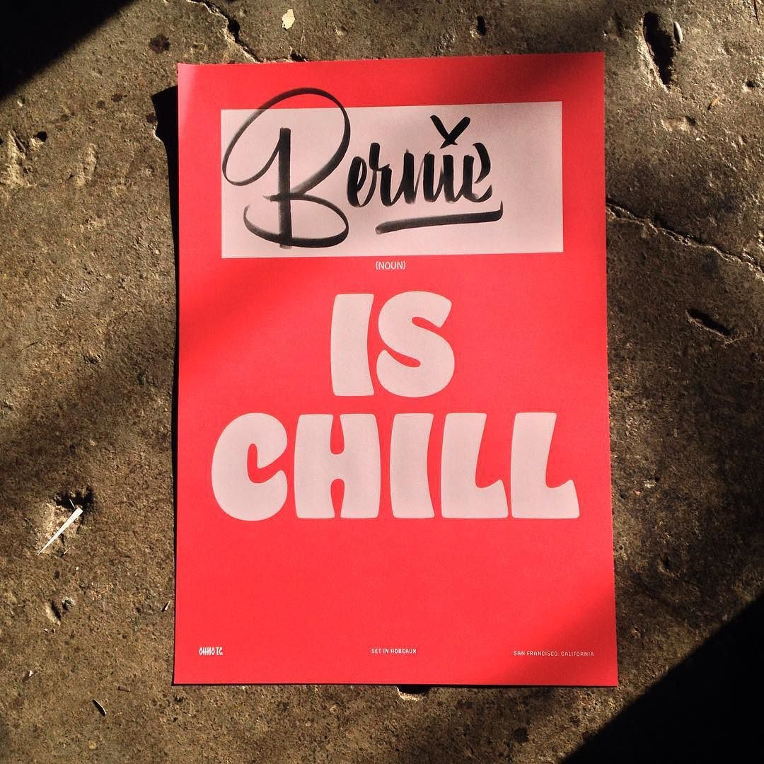 Feeling the chill of the Bern // we have a few ...Is Chill posters left from @ohnotypeco available on the website // Get whatever you want to be chill on them James will custom hand letter them for you! // We're still waiting on the Trump is chill one but I doubt its going to happen #handlettering by aesthetic_union
