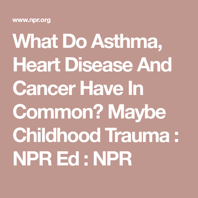 What Do Asthma Heart Disease And Cancer >> Pinterest Pinterest