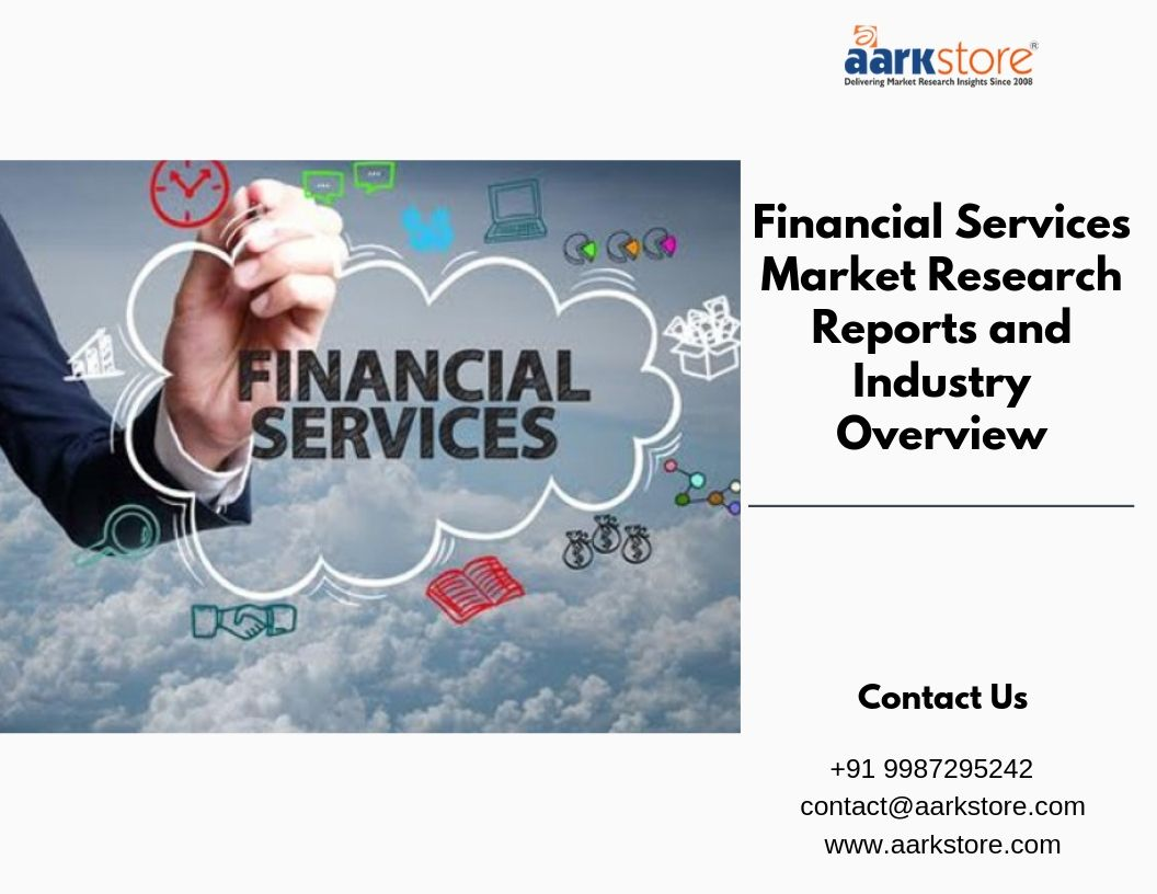 Financial Services Market Research Reports Are Essential In