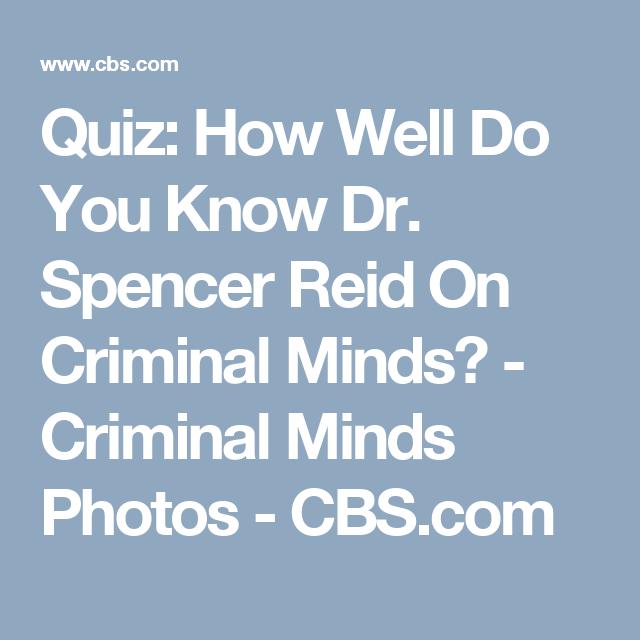 Quiz: How Well Do You Know Dr. Spencer Reid On Criminal Minds? - Criminal Minds Photos - CBS.com