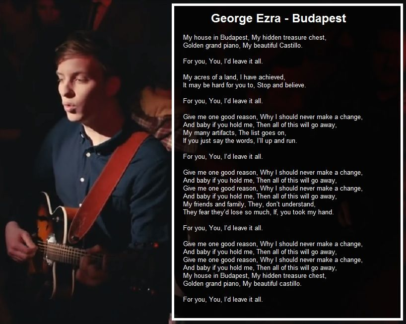 Lyric grand piano lyrics : George Ezra and the lyrics to his hit single 'Budapest' | George ...
