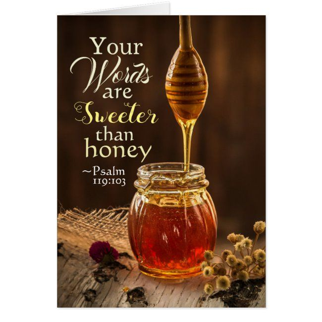 Psalm 119:103 Your Words are Sweeter than Honey #bible #verse #psalm #119 #christian