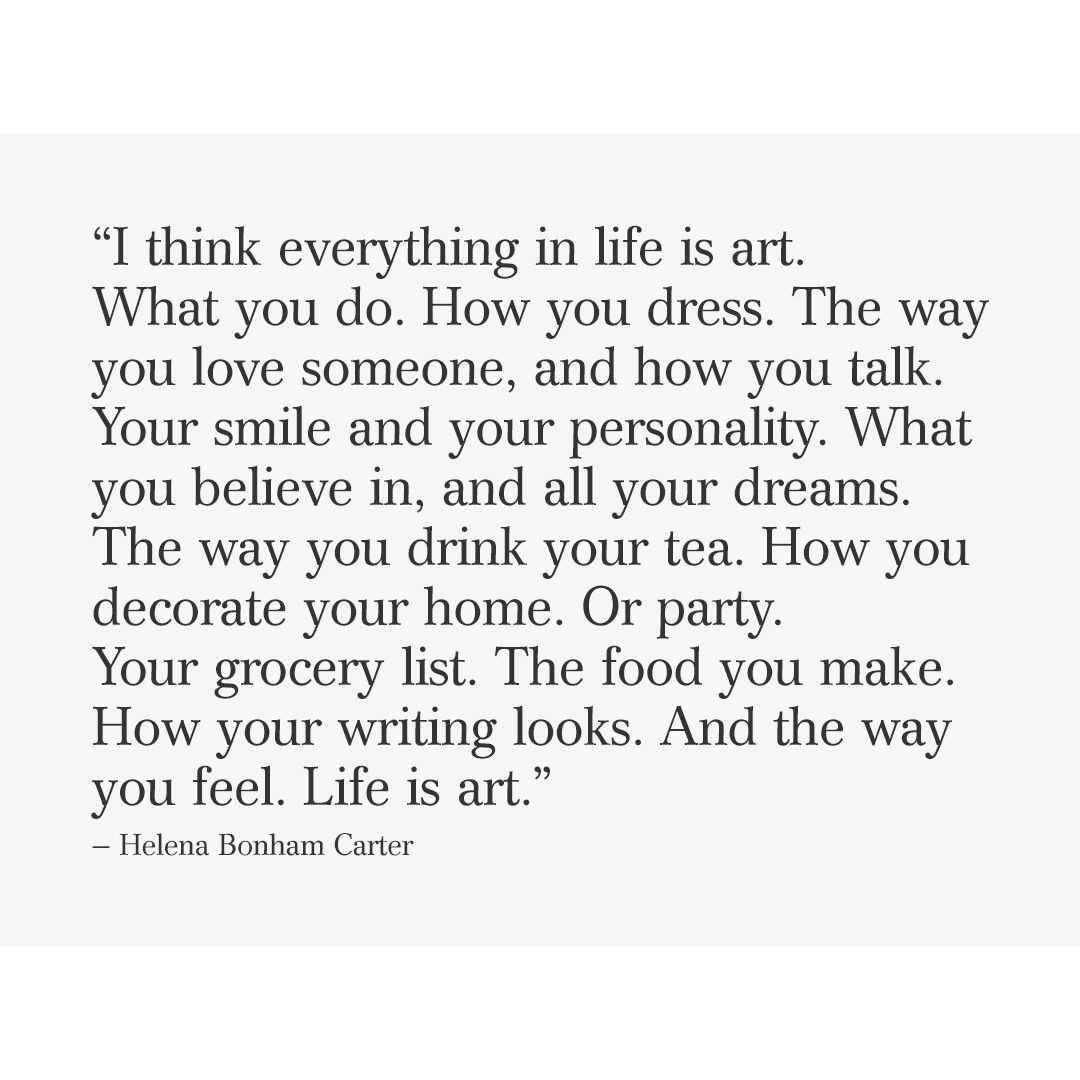 Art Quotes About Life I Think Everything In Life Is Artwhat You Dohow You Dressthe