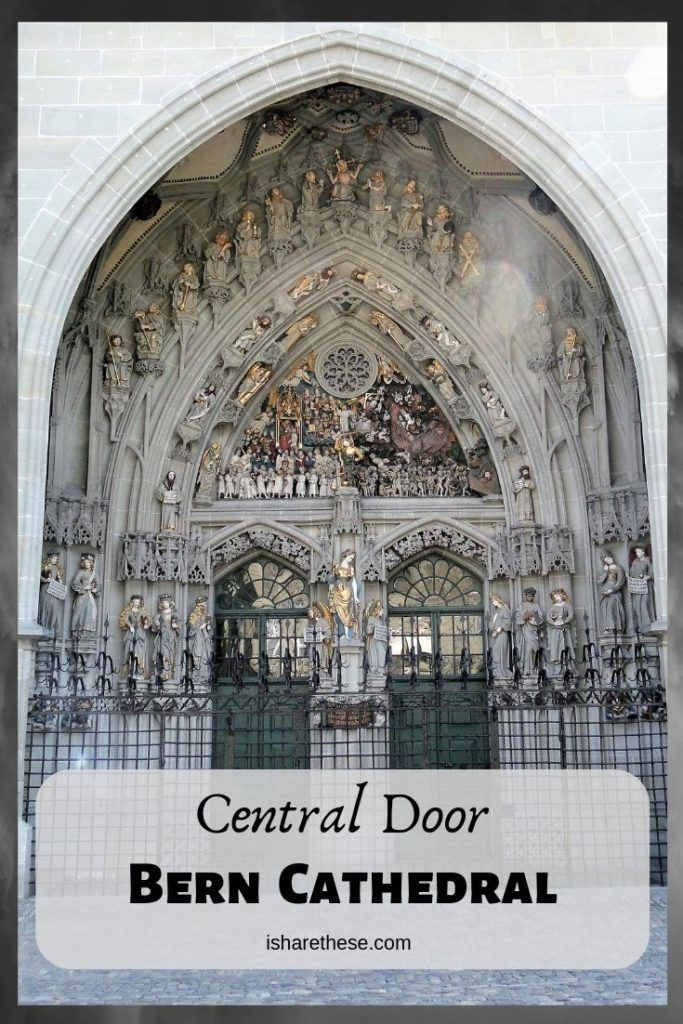 Great West Door Of Bern Cathedral Switzerland Cathedral Top