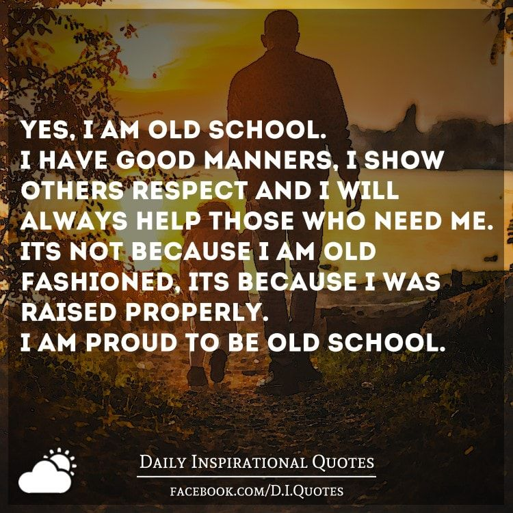 Old School Panties Quote: Yes, I Am Old School. I Have Good Manners, I Show Others