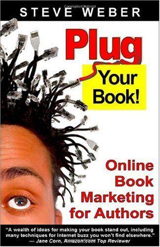 Bestseller Books Online Plug Your Bookline Book Marketing for Authors, Book Publicity through Social Networking Steve Weber $12.89  - http://www.ebooknetworking.net/books_detail-0977240614.html