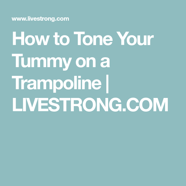 How To Tone Your Tummy On A Trampoline