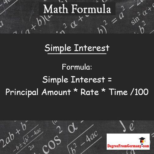 Mathformula For Simpleintrest Simple Intrest Principle Amount Rate Time 100 Via Www Degreefromgermany Com Math Formulas Simple Interest Math