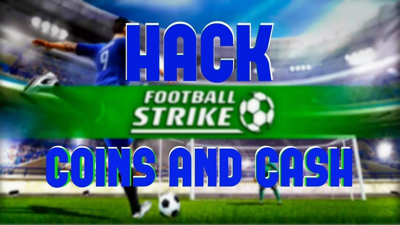 Tested Football Strike Hack Get Free Cash And Coins Football