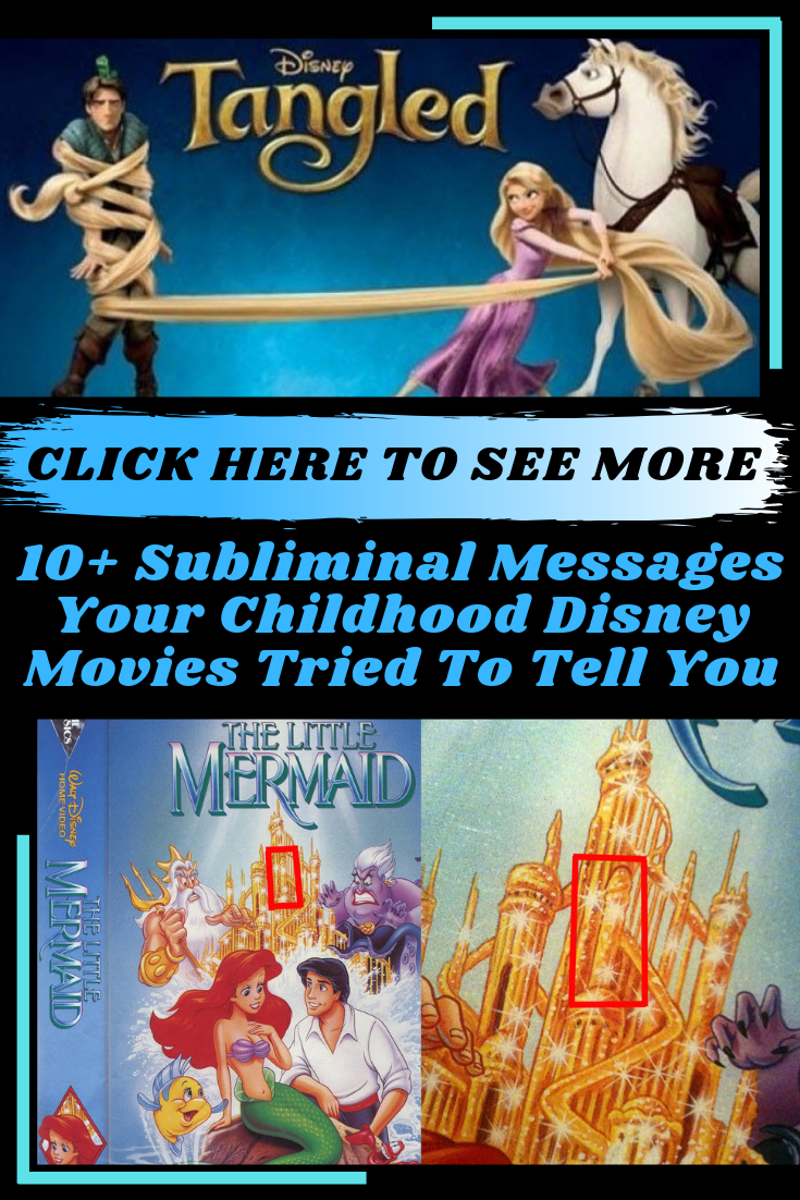 10 Subliminal Messages Your Childhood Disney Movies Tried To Tell You Subliminal Messages Told You So