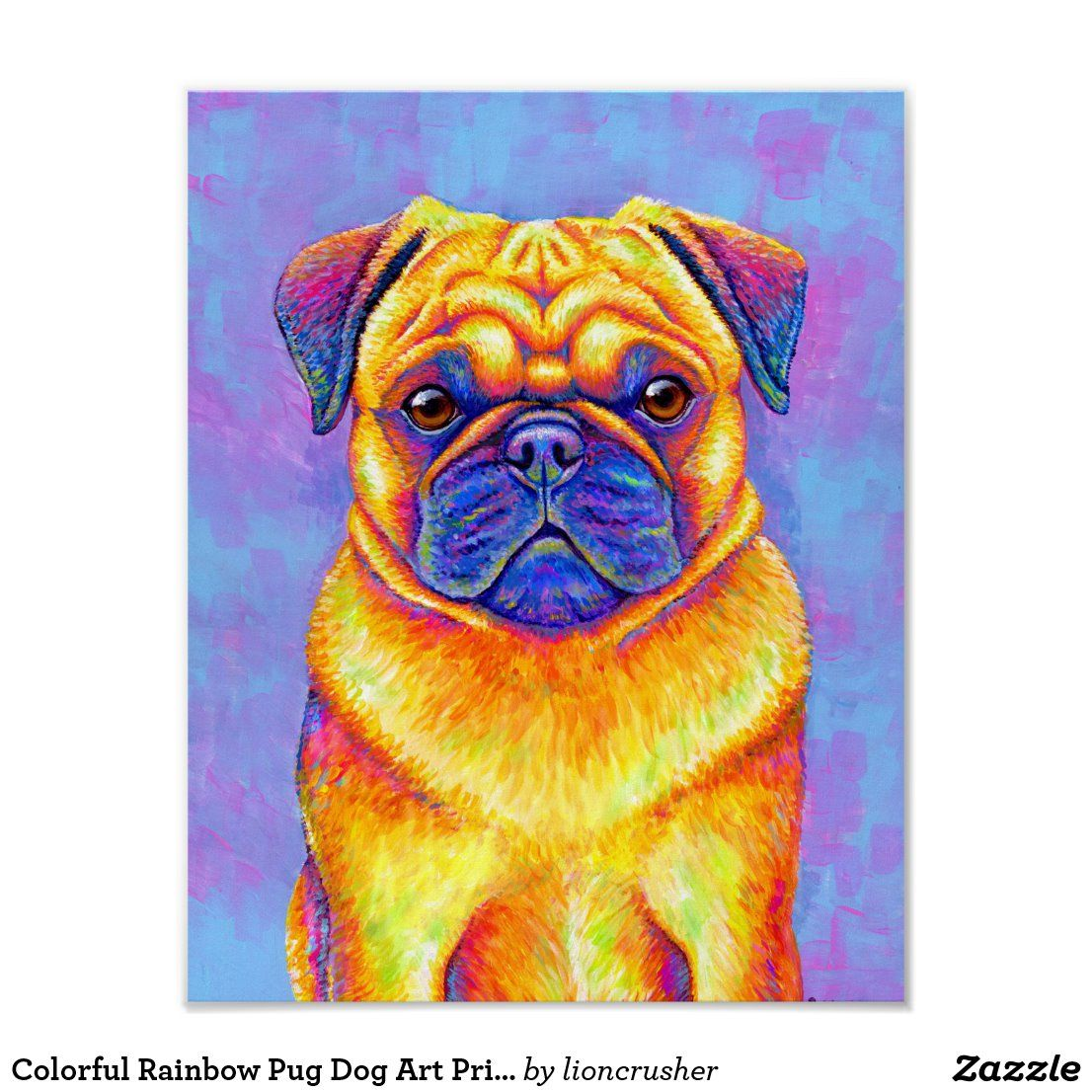 Colorful Rainbow Pug Dog Art Print Zazzle Com In 2020 Cute