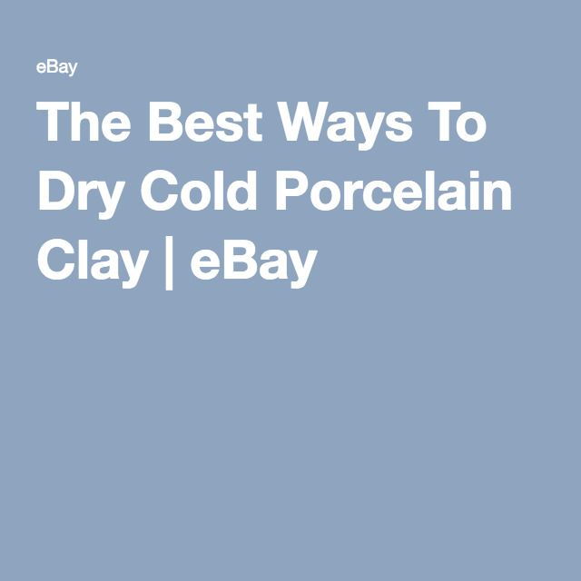 The Best Ways To Dry Cold Porcelain Clay   eBay