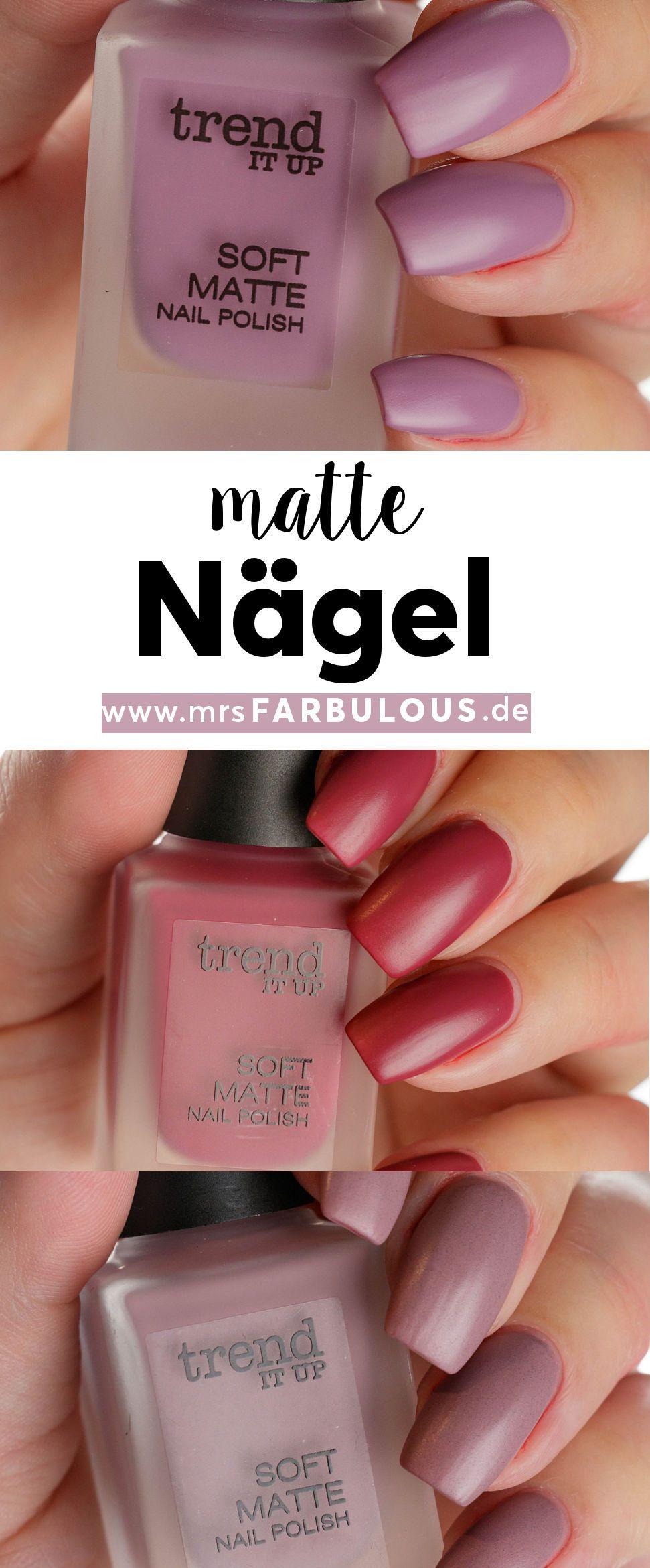 Trend It Up Soft Matte Nagellack Erfahrungen Nägel Nails Makeup